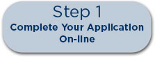 Step 1: Complete Your Application On-line